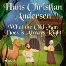 What the Old Man Does is Always Right Audiobook