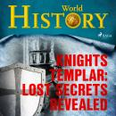 Knights Templar: Lost Secrets Revealed Audiobook