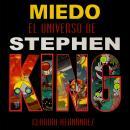 Miedo, el universo de Stephen King Audiobook