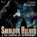 Sherlock Holmes y las sombras de Whitechapel Audiobook