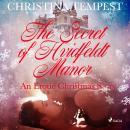The Secret of Hvidfeldt Manor - An Erotic Christmas Story Audiobook