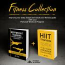 FITNESS COLLECTION: 2 Books in 1: Bodyweight Training  + Hiit Training: Fitness Training and Workout Motivation: Improve your body shape and reach your fitness goals with your Personal Workout Program, Fitness Academy