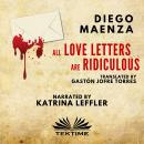 All Love Letters Are Ridiculous Audiobook