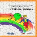 Le Monstre Fainéant Audiobook