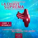La Chiave Suprema 1 [The Master Key System vol.1], Charles Haanel