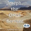 Joseph, The Great Servant Audiobook