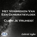 Het Verbreken Van Een Generatievloek: Claim Je Vrijheid! Audiobook