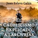 El catolicismo explicado a las ovejas Audiobook