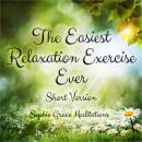 Easiest Relaxation Exercise Ever. Short Version, Sophie Grace Meditations