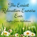 Easiest Relaxation Exercise Ever, Sophie , Sophie Grace Meditations