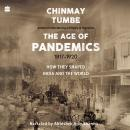 Age Of Pandemics (1817-1920): How they shaped India and the World Audiobook