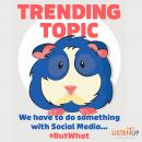 Trending Topic: We Have to do Something With Social Media #But What Audiobook