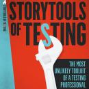 Storytools of Testing: The most unlikely toolkit of a testing professional. Audiobook