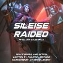 Sileise Raided: Space Opera and Action Audiobook