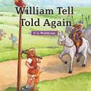 William Tell Told Again Audiobook