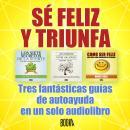 SÉ FELIZ Y TRUNFA Audiobook
