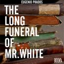 The Long Funeral of Mr White Audiobook