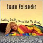 Nothing in My Closet but My Clothes, Suzanne Westenhoefer