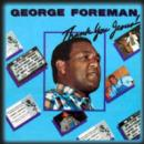 Thank You Jesus!, George Foreman