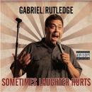 Sometimes Laughter Hurts, Gabriel Rutledge
