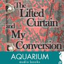 The Lifted Curtain & My Conversion Audiobook
