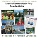 Explore Park in the Shenandoah Valley: Blue Ridge Mountains, Roanoke, Virginia, Patricia L Lawrence