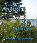 Healing With Cancer, Maggie Staiger