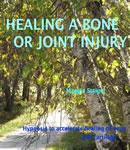 Healing a Bone or Joint Injury, Maggie Staiger