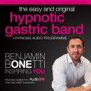 Easy and Original Hypnotic Gastric Band: International Best-Selling Hypnosis Audio, Benjamin P. Bonetti