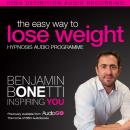 Easy Way to Lose Weight with Hypnosis, Benjamin P. Bonetti