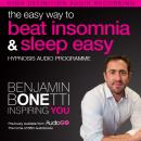 Easy Way to Beat Insomnia and Sleep Easy with Hypnosis, Benjamin P. Bonetti