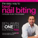 Easy Way to Beat Nail Biting with Hypnosis, Benjamin P. Bonetti