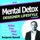 How to Detox Your Mind with Hypnosis, Benjamin P. Bonetti