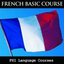 FSI Language Courses - Basic French, Foreign Service Institue