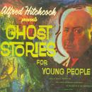 Alfred Hitchcock Presents Ghost Stories for Young People, Alfred Hitchcock