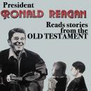 President Ronald Reagan Reads Stories from the Old Testament, Ronald Reagan