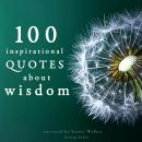 100 Inspirational Quotes about Wisdom, Various Authors