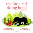 Little Red Riding Hood; The Ridiculous Wishes, Charles Perrault
