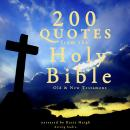 200 quotes from the Holy Bible, Old & New Testament, Various Authors