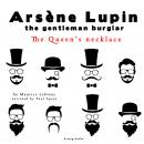 The Queen's necklace, the adventures of Arsene Lupin the gentleman burglar, Maurice Leblanc