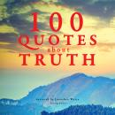 100 quotes about truth, Various Authors