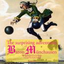 The startling adventure of Baron Munchausen, a classic tale, Rudolf Erich Raspe