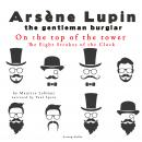 On the top of the tower, The Eight Strokes of the Clock,  The adventures of Arsène Lupin, Maurice Leblanc