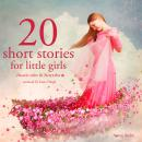 20 short stories for little girls Audiobook