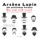 The Red Silk Scarf, The Confessions Of Arsène Lupin, Maurice Leblanc