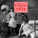 A la feuille de rose Audiobook