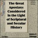 Great Apostasy, James E. Talmage