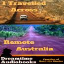 I Travelled Across Remote Australia, Dreamtime Audio Books