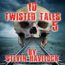 10 Twisted Tales vol:5 Audiobook