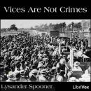 Vices Are Not Crimes, Lysander Spooner